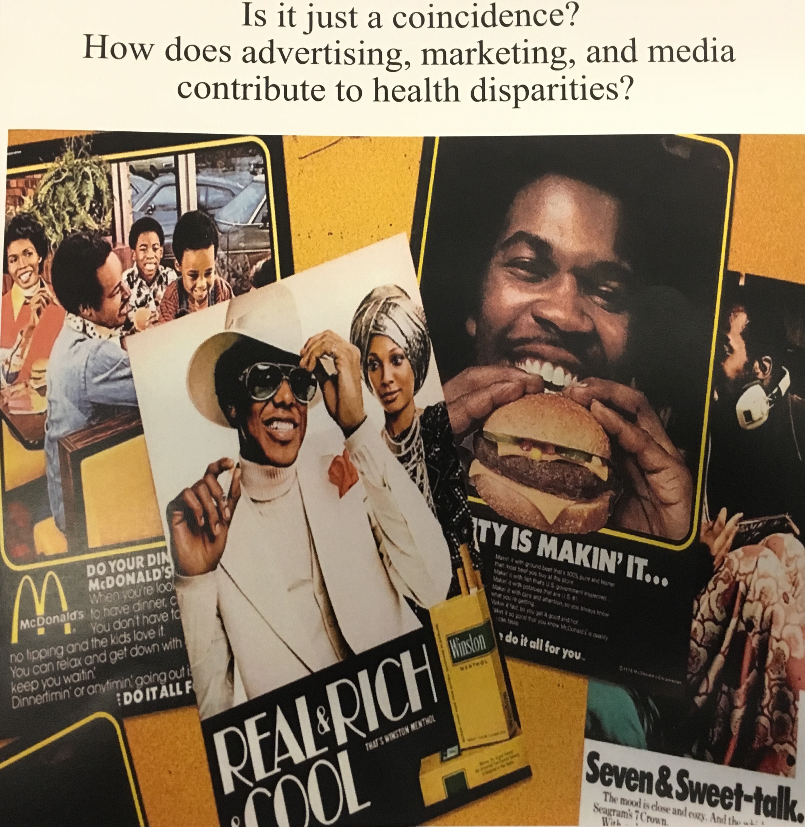 Shown above: examples of advertisements and media materials throughout the years targeting racial/ethnic minorities and ultimately contributing to health disparities. Image taken from cover of Pre-conference and Multicultural Mixer Program materials.
